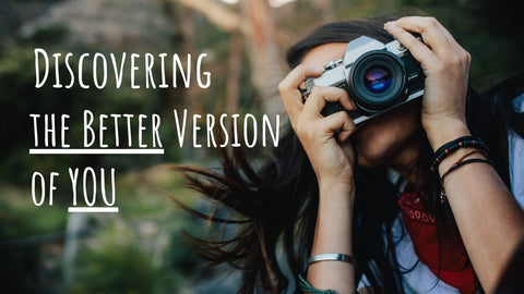 Discovering the Better Version of You