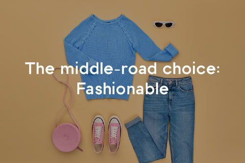 the middle road choice: fashionable