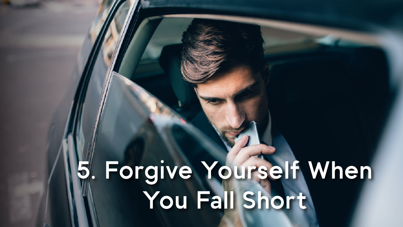 forgive yourself when you fall short