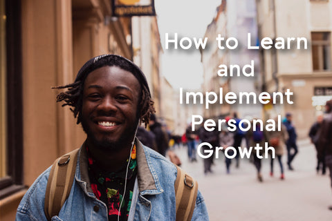 how to learn and implement personal growth?