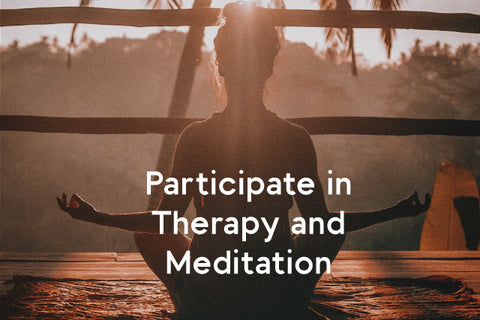 participate in therapy and meditation