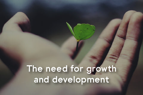 need for growth and development