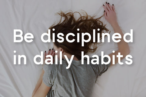 be disciplined in daily habits