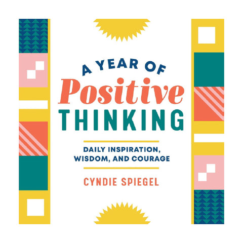 Positive Thinking Daily Inspiration Wisdom and Courage Cyndie Spiegel