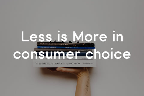 less is more in consumer choice