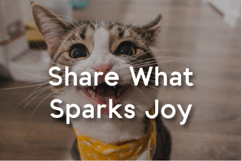 share what sparks joy