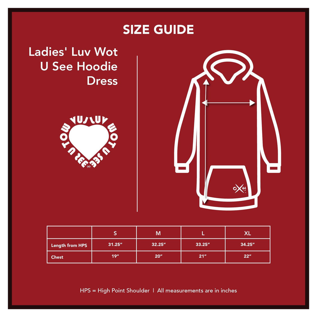 Ladies' Luv Wot U See Hoodie Dress