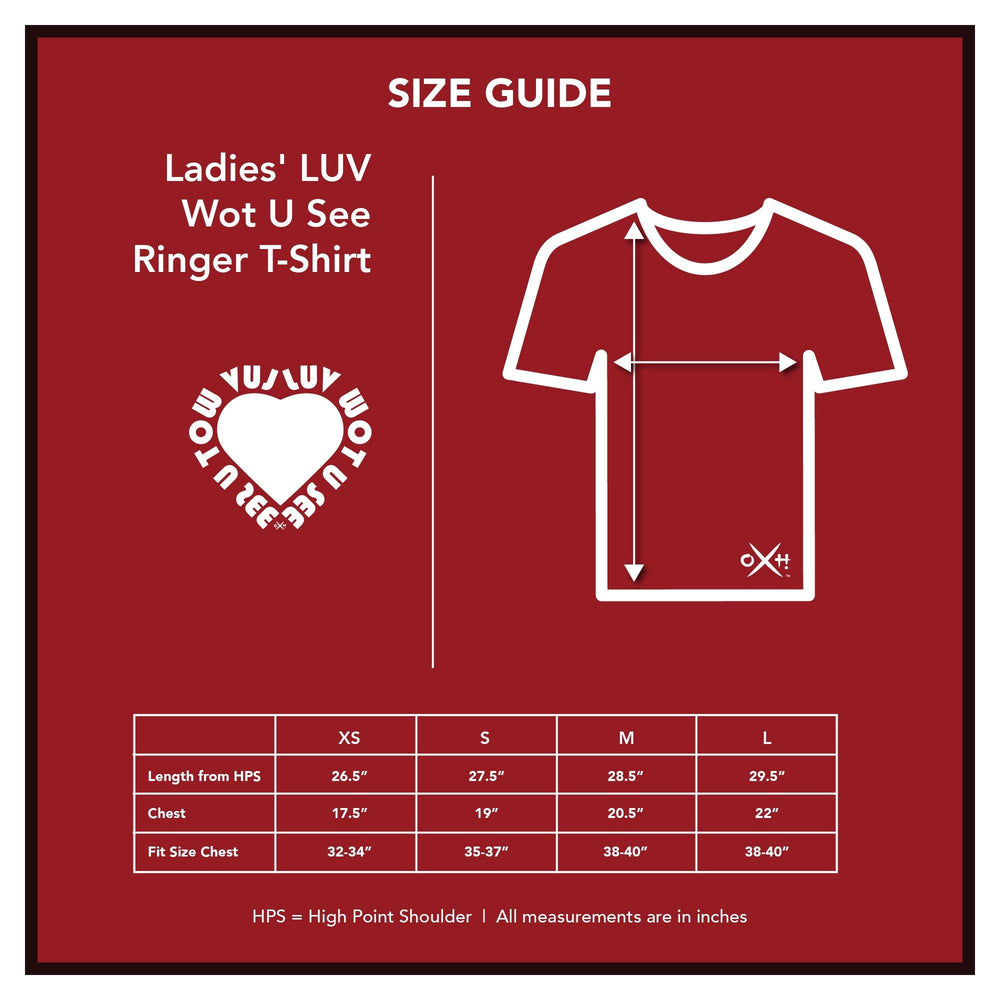 Ladies' LUV Wot U See Ringer T-Shirt