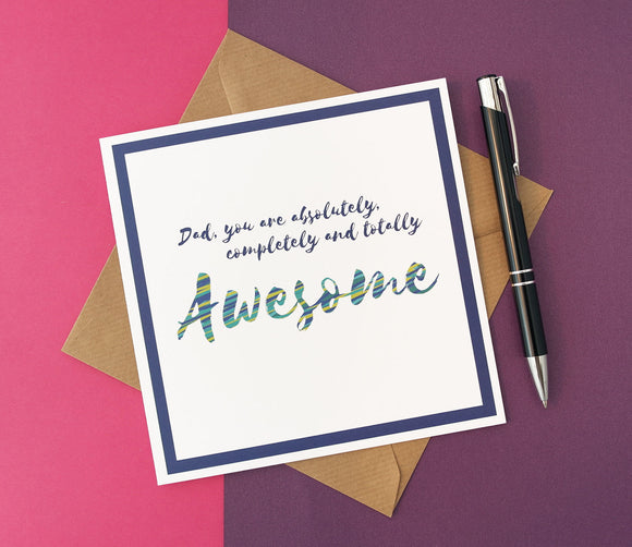 Dad you are Awesome Card for Dad Birthday or Father's Day