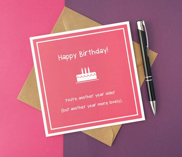 Happy Birthday 'Another year more lovely'  - Affirmative Greetings Card