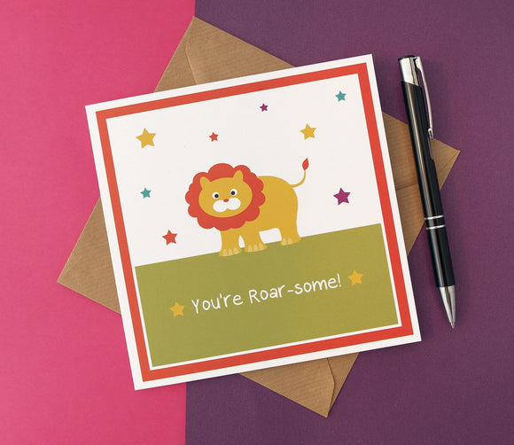 You're Roar-some Bright Lion Unisex Birthday Card