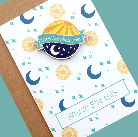 This Too Shall Pass Sun and Moon Greetings Card with Wooden Magnet