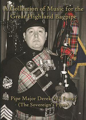 Pipe Major Derek W J Potter - A Collection Of Music For The Great Highland Bagpipe - Kilberry Bagpipes