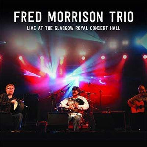 Fred Morrison Trio: Live at Glasgow Royal Concert Hall (CD)