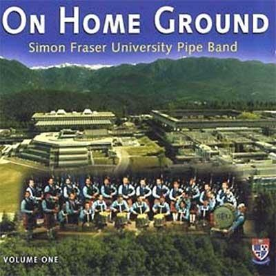 On Home Ground Vol.1 -  Simon Fraser University Pipe Band (CD) - Kilberry Bagpipes
