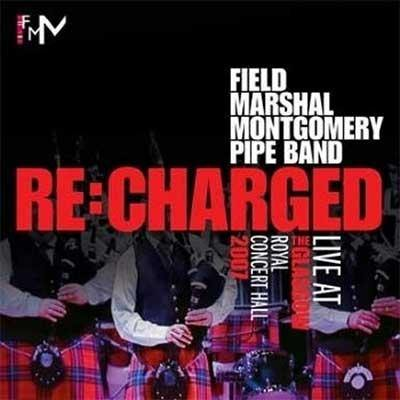 ReCharged -  Field Marshal Montgomery Pipe Band (CD) - Kilberry Bagpipes