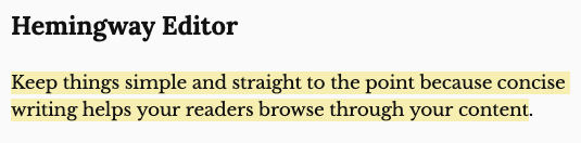 screencap from Hemingway App showing a complex sentence highlighted in yellow reading 'Keep things simple and straight to the point because concise writing helps your readers browse through your content.'