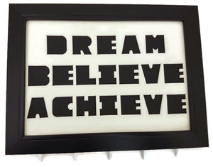Medal Hanger with cut out writing Dream Believe Achieve