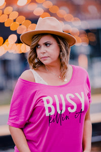 Hot Pink Busy Killing It Slouchy Tee