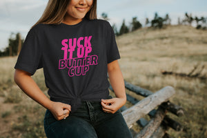 Suck it Up Buttercup Tee - Neon Pink Exclusive