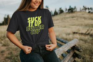 Suck it Up Buttercup Tee - Neon Yellow Exclusive