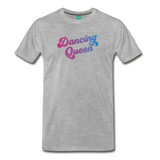 Dancing Queen unisex on a premium unisex T-shirt - heather gray