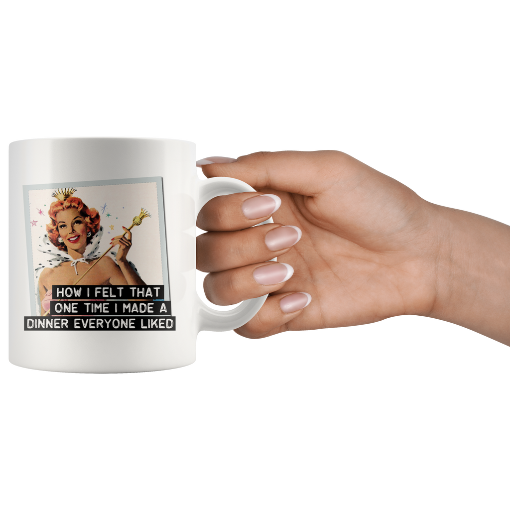 Funny mug: How I felt when I made a dinner everyone liked