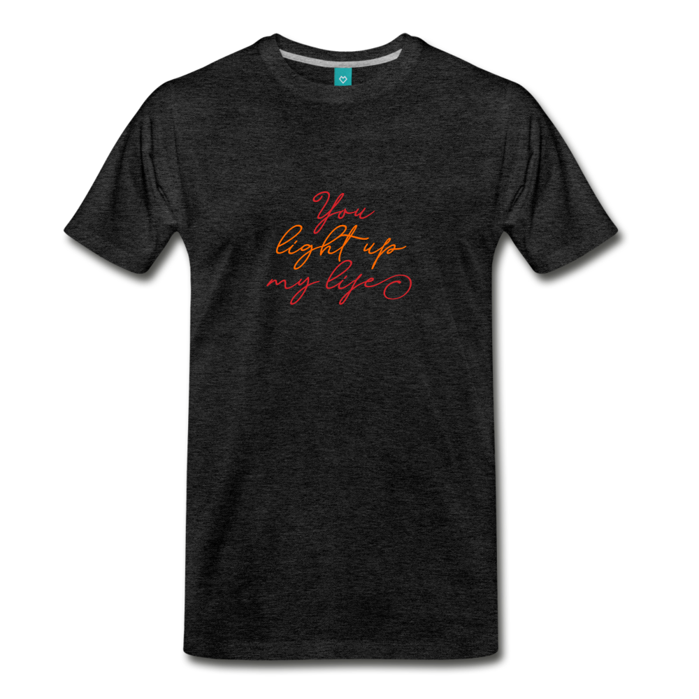 You light up my life on a premium unisex T-shirt - charcoal gray