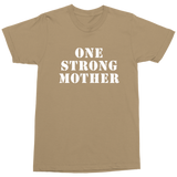 ONE STRONG MOTHER: Unisex military T-shirt available in 3 official colors (OD Green, Sand, and Tan 499)