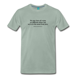 MLK different ships on light on a premium unisex T-shirt - steel green