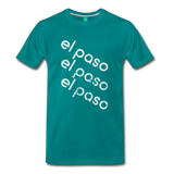 EL PASO on a premium unisex T-shirt - teal