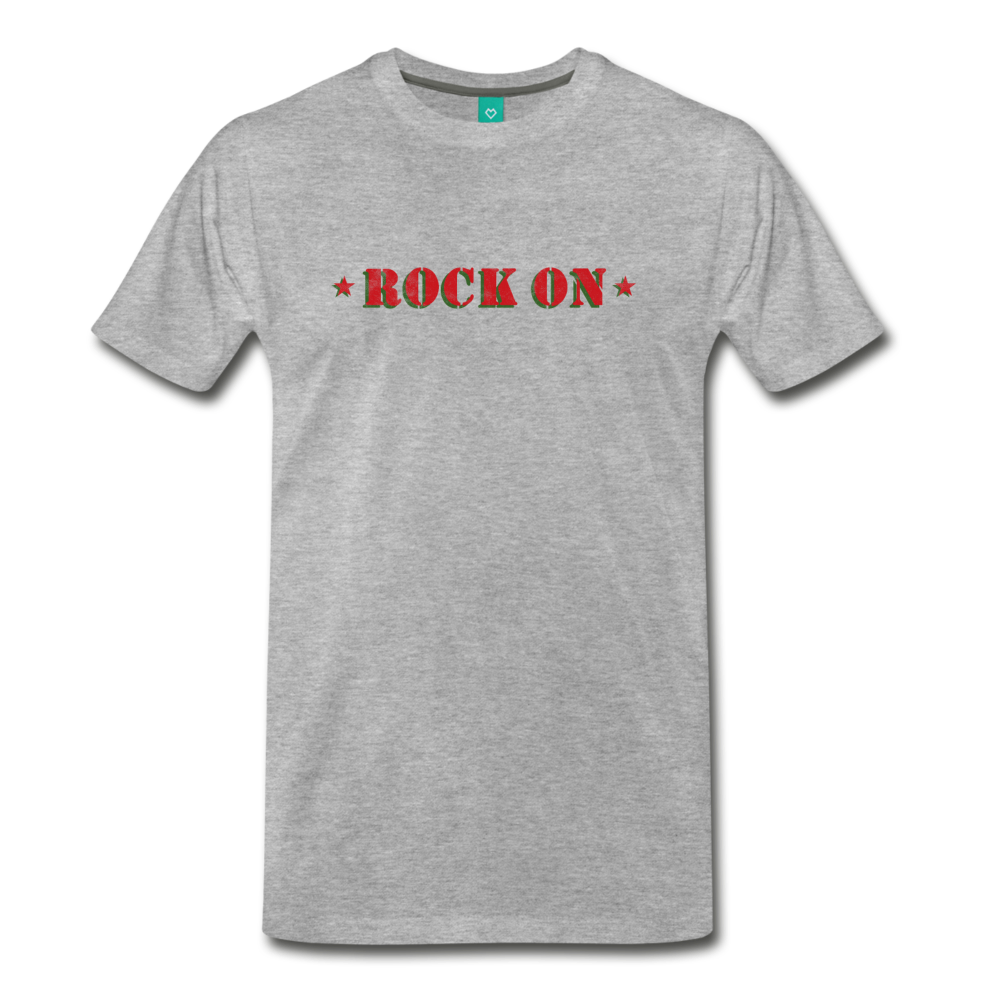 ROCK ON on a premium unisex T-shirt - heather gray