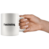 Fascinating mug - A Spock-style exclamation/interjection for your favorite Trek lover