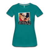 Funny women's T-shirt: How to do everything - premium women's short-sleeve tee - teal