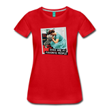Funny women's T-shirt: Dogs are my favorite people - premium women's short-sleeve tee - red