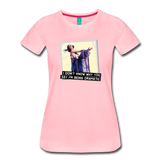 Funny women's T-shirt: Being dramatic - premium women's short-sleeve tee - pink