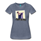 Funny women's T-shirt: Being dramatic - premium women's short-sleeve tee - heather blue