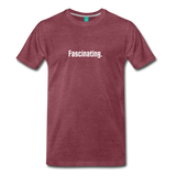 """Fascinating."" - Spock style vintage quote graphic on a premium unisex T-shirt (white text) - heather burgundy"