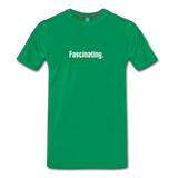 """Fascinating."" - Spock style vintage quote graphic on a premium unisex T-shirt (white text) - kelly green"