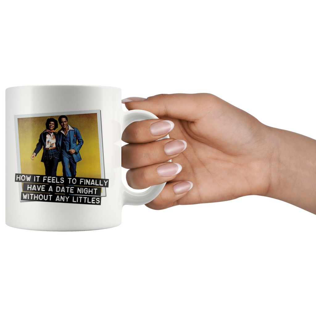 Funny mug: How it feels to finally have a date night without any littles