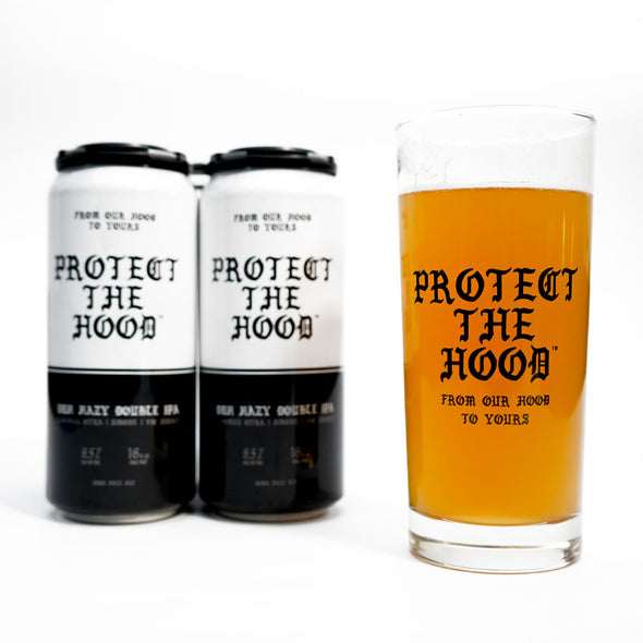 Protect The Hood Beer 16 fl. oz. (444mL)Glass - Limited Edition