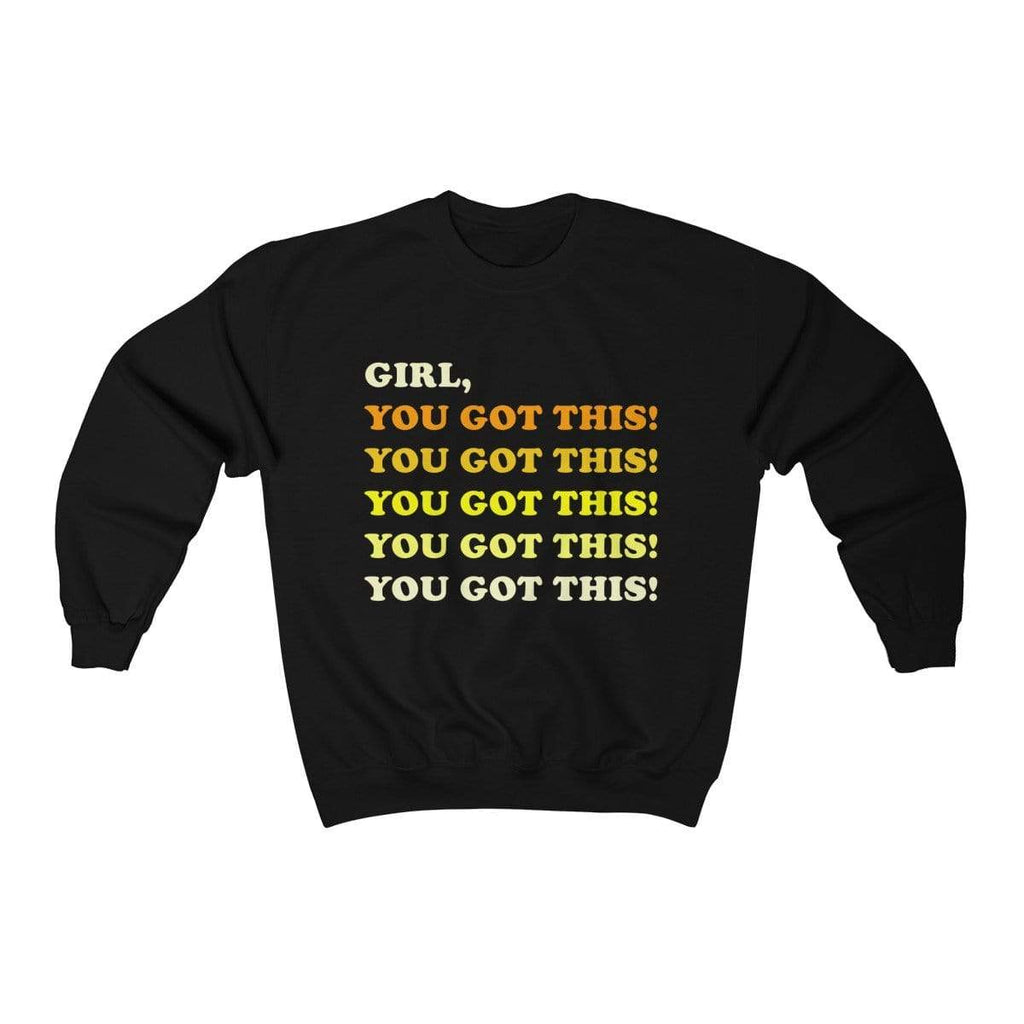 Black / L Girl, You Got This Crewneck Sweatshirt - Ivory Parke - Modern Apparel and Trendy Accessories