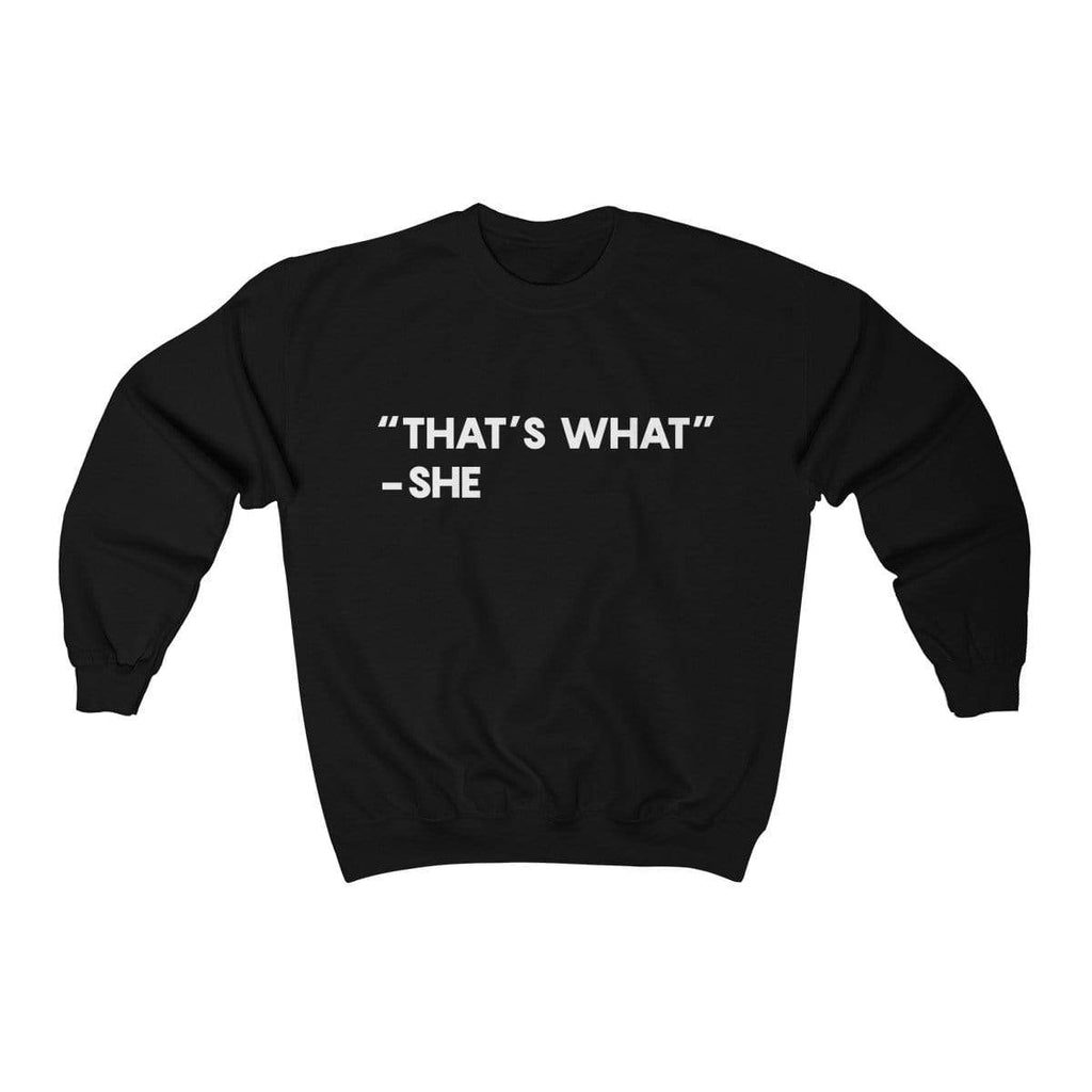 Black / S That's What She Said Crewneck Sweatshirt - Ivory Parke - Modern Apparel and Trendy Accessories