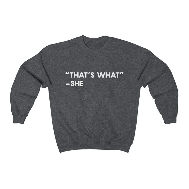 Dark Heather / S That's What She Said Crewneck Sweatshirt - Ivory Parke - Modern Apparel and Trendy Accessories