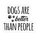 Ivory Parke:Dogs Are Better Than People Sticker,sale,Ivory Parke