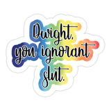 Ivory Parke:Dwight You Ignorant Slut Sticker,sale,Ivory Parke