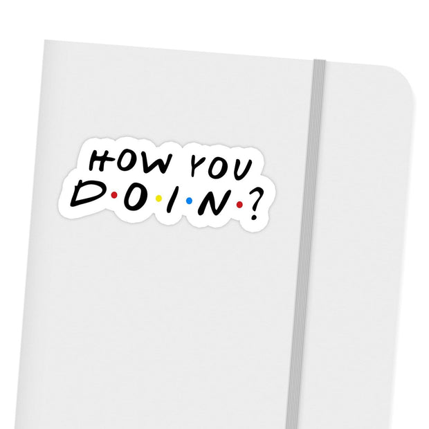Ivory Parke:Funny How You Doin Friends Sticker,sale,Ivory Parke