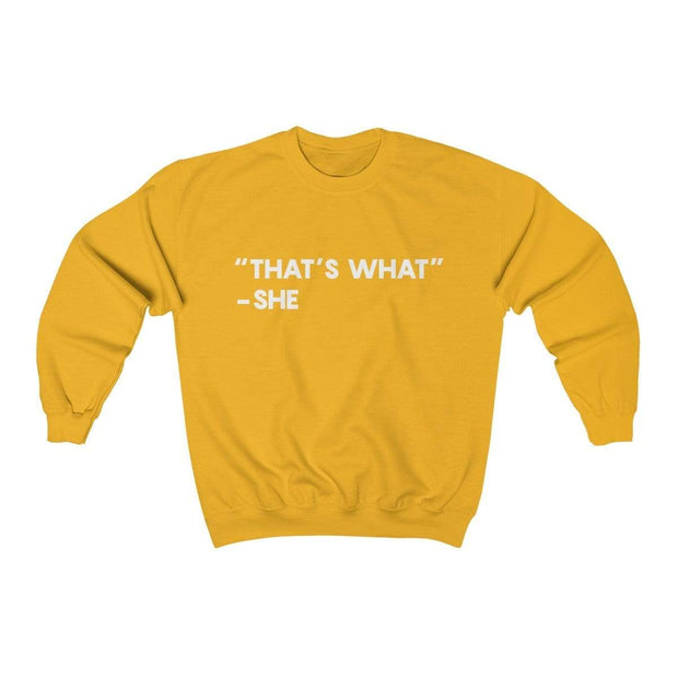 Gold / L That's What She Said Crewneck Sweatshirt - Ivory Parke - Modern Apparel and Trendy Accessories