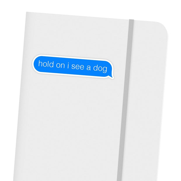 Ivory Parke:Hold On I See A Dog Sticker,sale,Ivory Parke