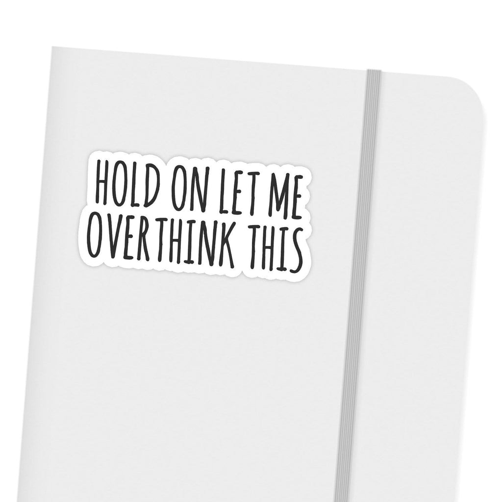 Ivory Parke:Hold On Let Me Overthink This Sticker,sale,Ivory Parke